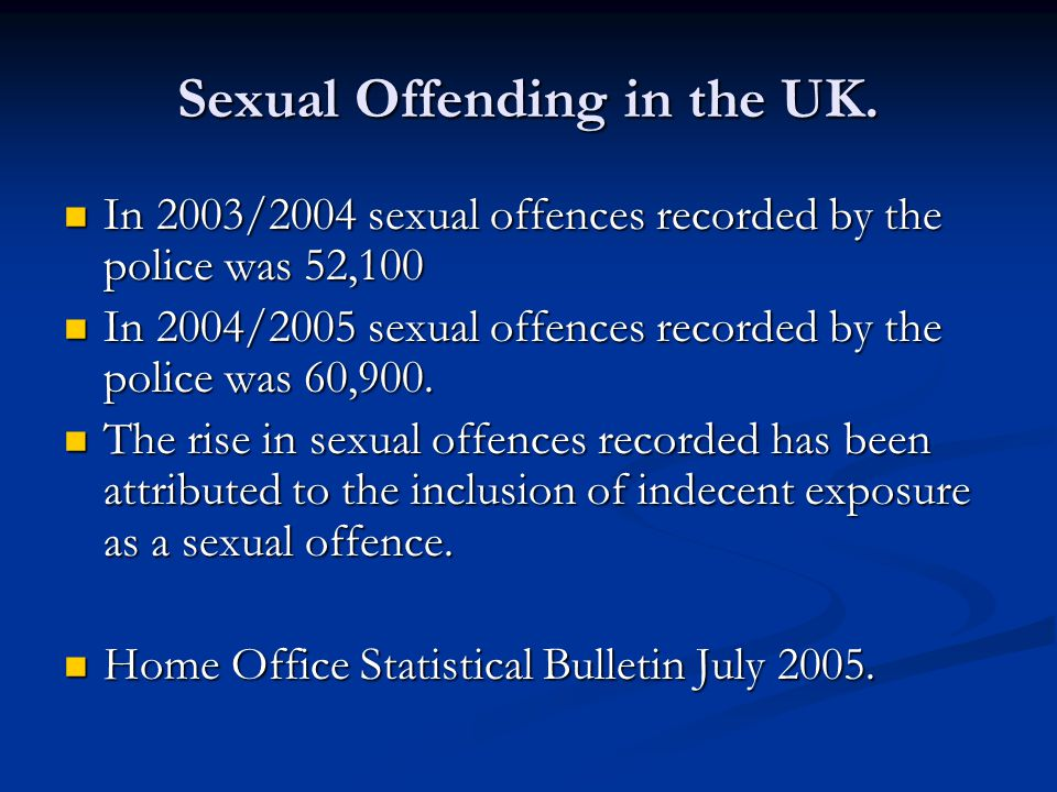 Sexual Offending in the UK.