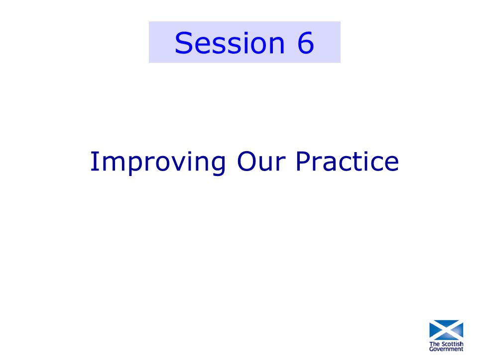 Improving Our Practice Session 6