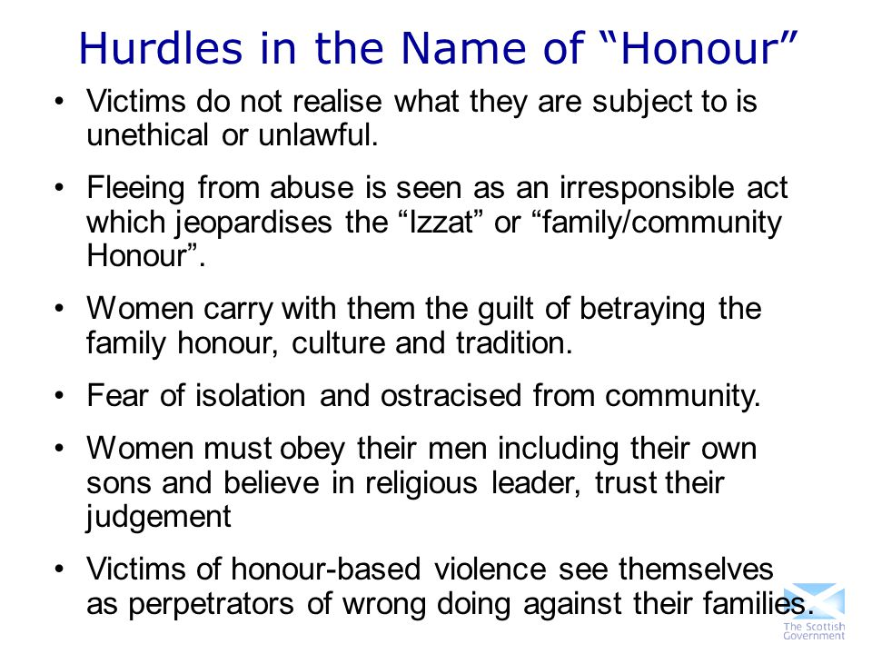 """Hurdles in the Name of """"Honour"""" Victims do not realise what they are subject to is unethical or unlawful. Fleeing from abuse is seen as an irresponsib"""