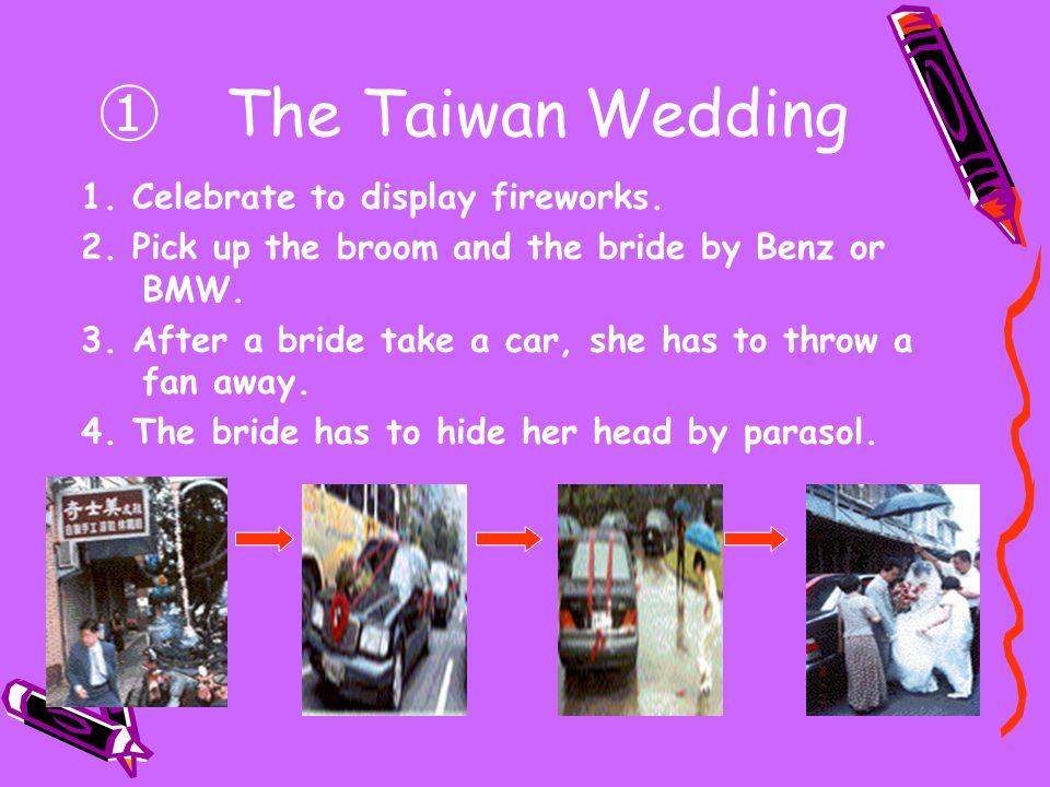 ① The Taiwan Wedding 1. Celebrate to display fireworks.