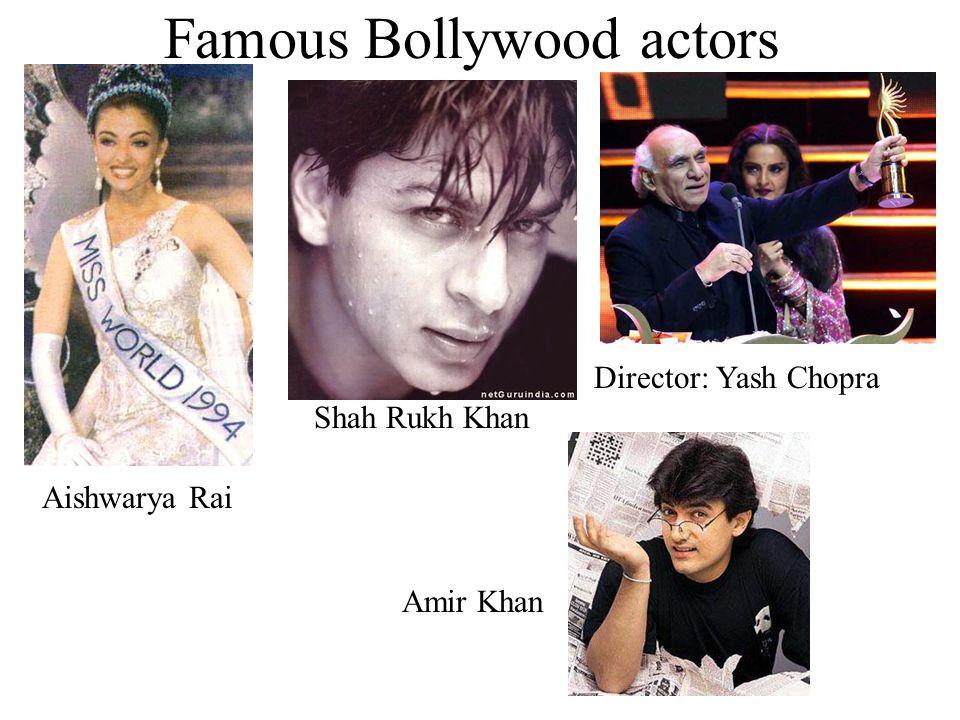 Famous Bollywood actors Aishwarya Rai Shah Rukh Khan Director: Yash Chopra Amir Khan