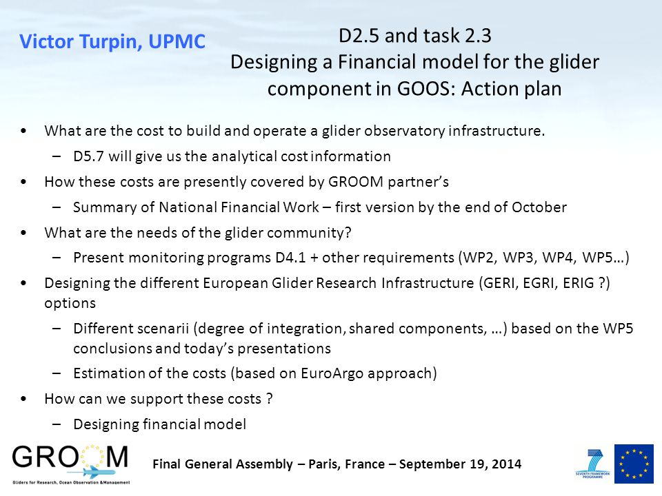 D2.5 and task 2.3 Designing a Financial model for the glider component in GOOS: Action plan What are the cost to build and operate a glider observatory infrastructure.