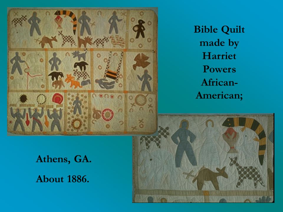 Bible Quilt made by Harriet Powers African- American; Athens, GA. About 1886.