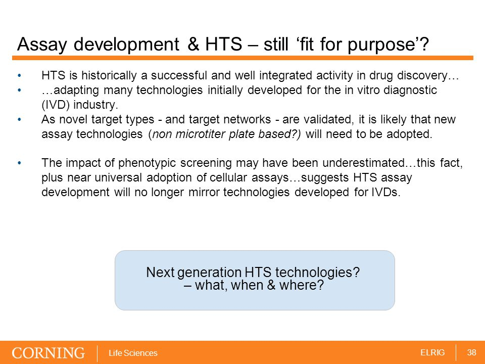 38ELRIG Life Sciences Assay development & HTS – still 'fit for purpose'.