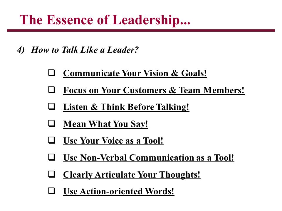 The Essence of Leadership... 4)How to Talk Like a Leader.