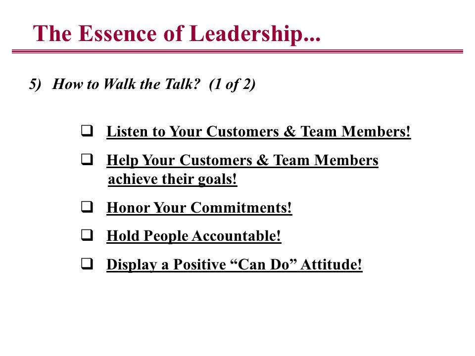 The Essence of Leadership... 5)How to Walk the Talk.