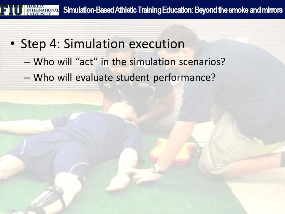 Step 4: Simulation execution – Who will act in the simulation scenarios.