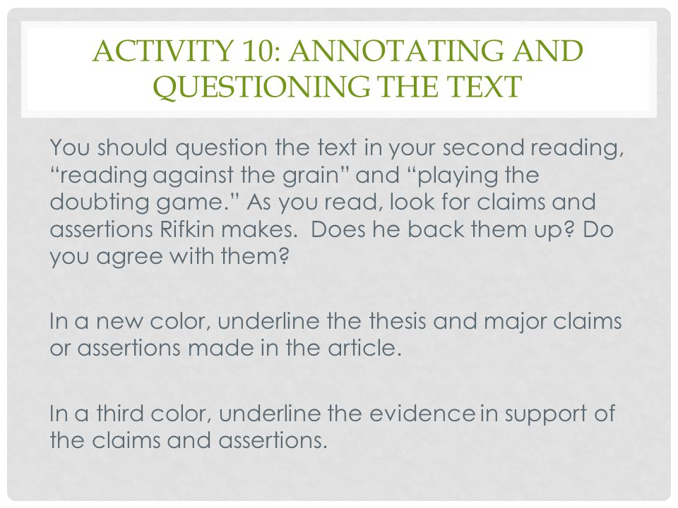 """ACTIVITY 10: ANNOTATING AND QUESTIONING THE TEXT You should question the text in your second reading, """"reading against the grain"""" and """"playing the dou"""
