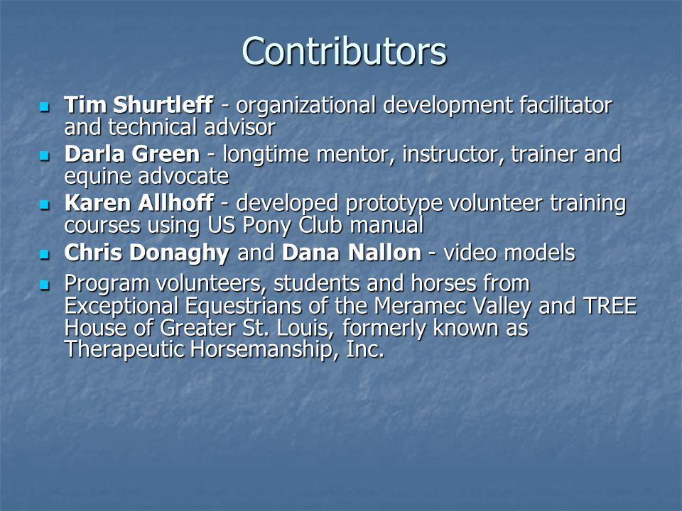 Contributors Tim Shurtleff - organizational development facilitator and technical advisor Tim Shurtleff - organizational development facilitator and t