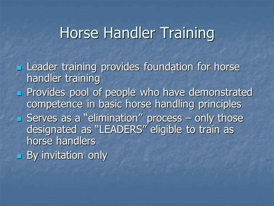 Horse Handler Training Leader training provides foundation for horse handler training Leader training provides foundation for horse handler training P