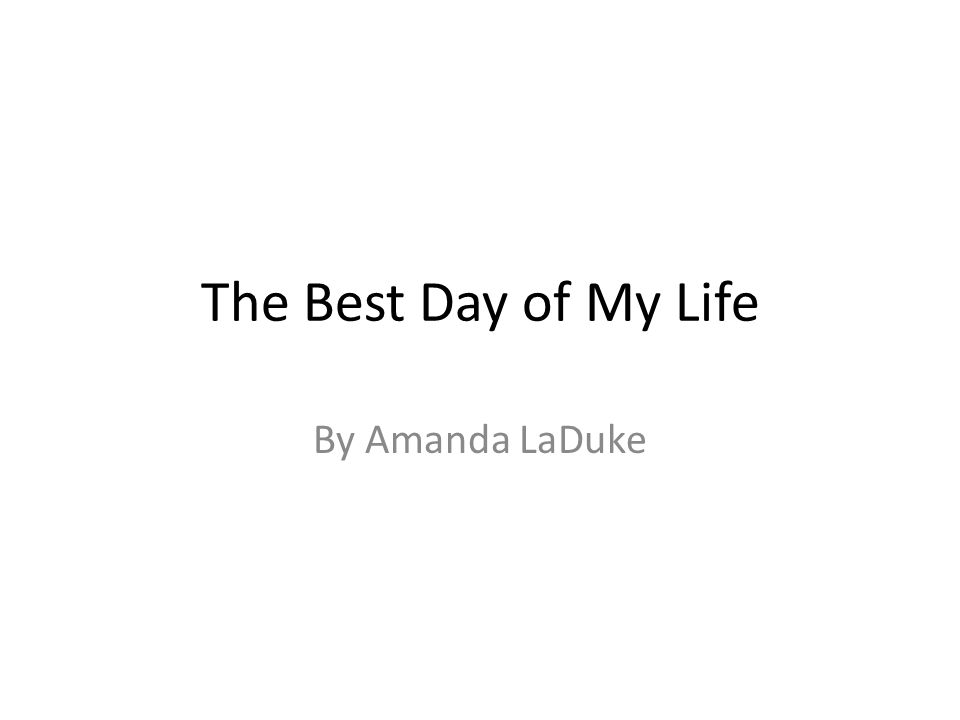 The Best Day of My Life By Amanda LaDuke