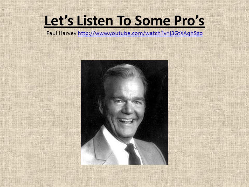 Let's Listen To Some Pro's Paul Harvey http://www.youtube.com/watch v=j3GtXAqhSgohttp://www.youtube.com/watch v=j3GtXAqhSgo