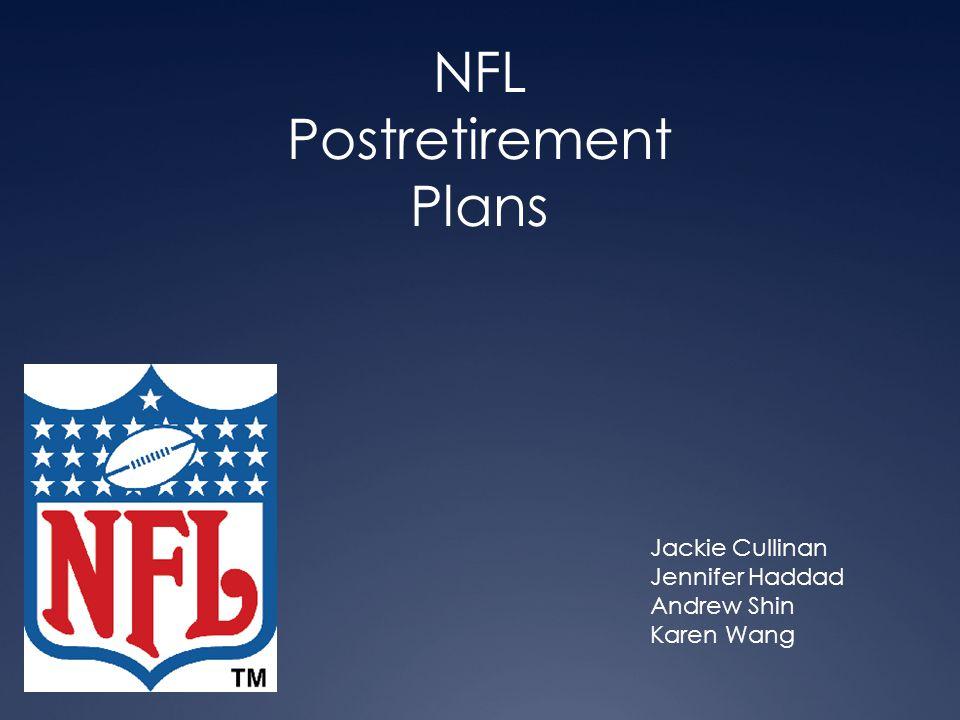 NFL Postretirement Plans Jackie Cullinan Jennifer Haddad Andrew Shin Karen Wang