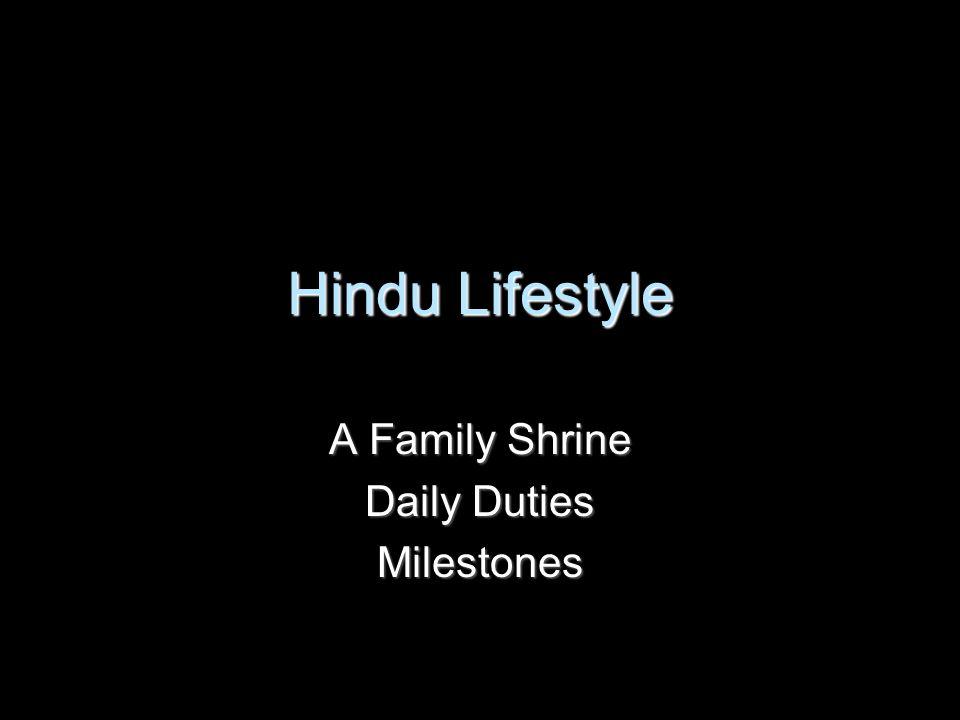 Hindu Lifestyle A Family Shrine Daily Duties Milestones
