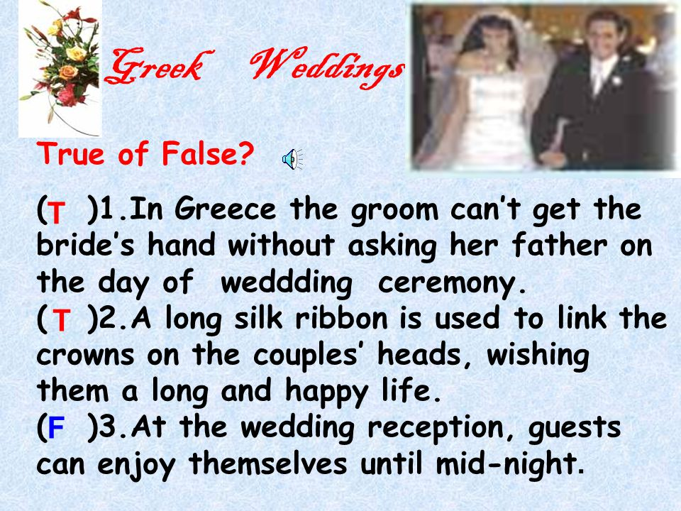 Greek Weddings True of False.