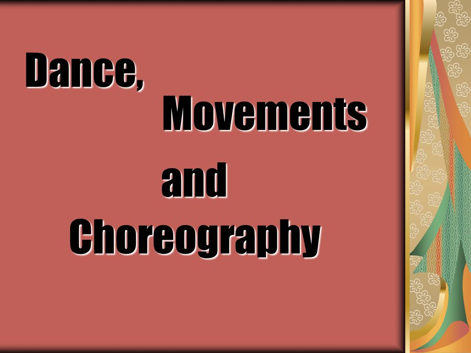 andChoreography MovementsDance,