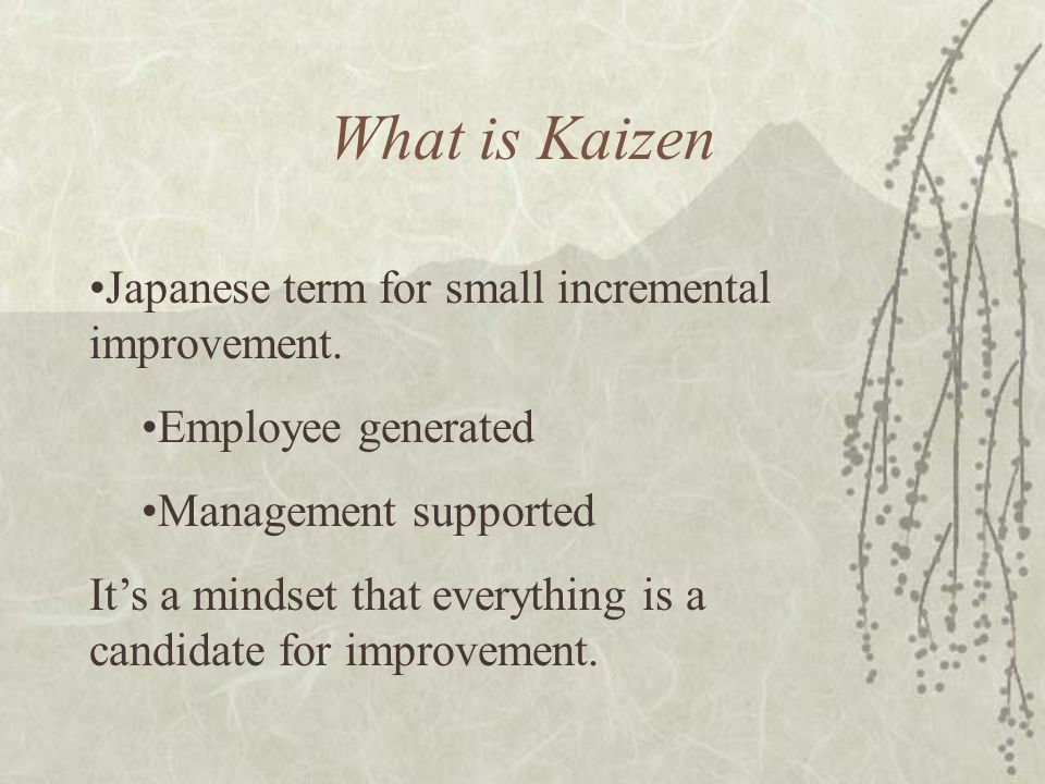 What is Kaizen Japanese term for small incremental improvement.