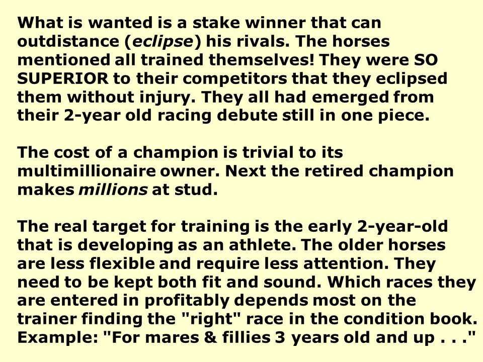 What is wanted is a stake winner that can outdistance (eclipse) his rivals. The horses mentioned all trained themselves! They were SO SUPERIOR to thei