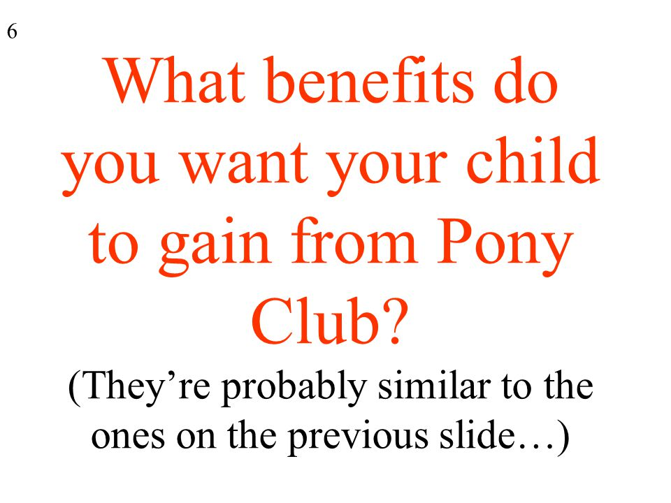 What benefits do you want your child to gain from Pony Club.