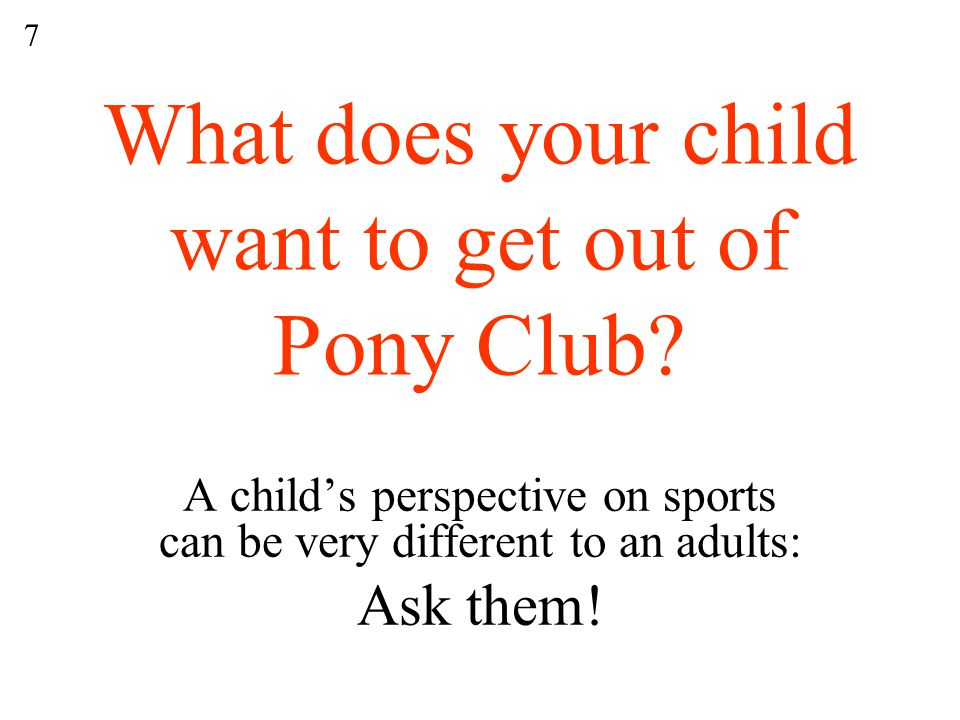 What does your child want to get out of Pony Club.