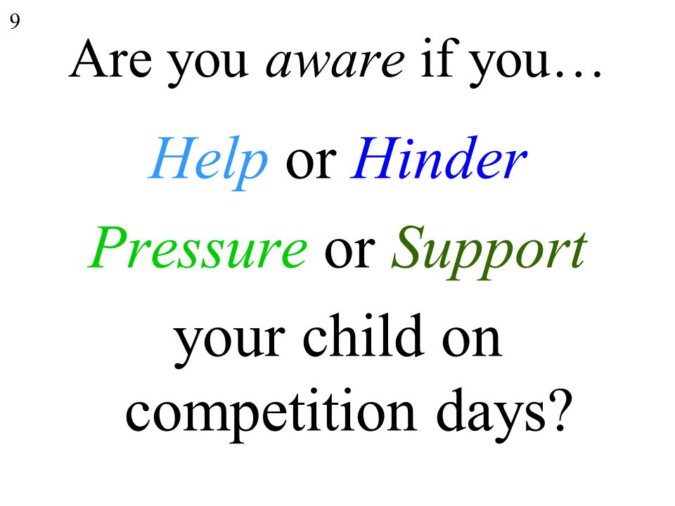 DC's & parents – Look to 'bridge the gap' between training & competitions: Set up 'semi-competitions' (e.g.