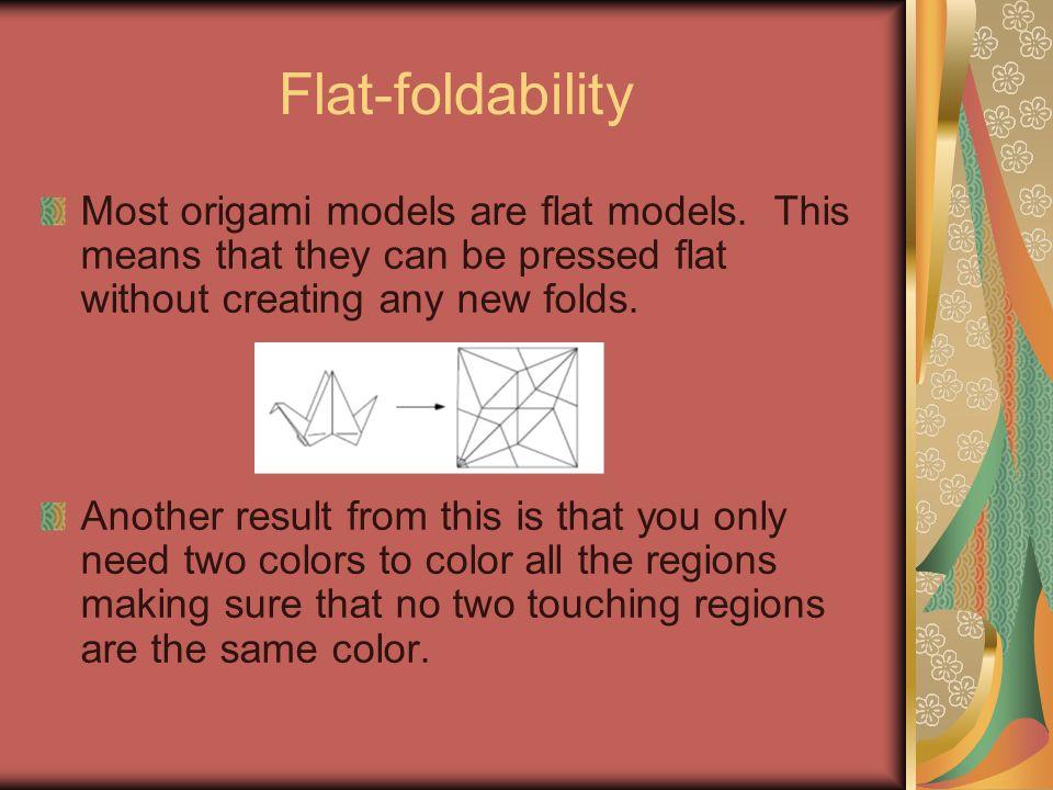 Flat-foldability Most origami models are flat models.