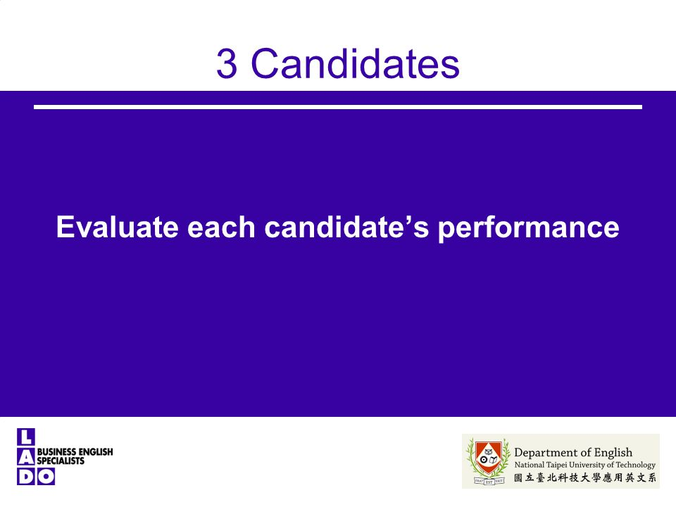 3 Candidates Evaluate each candidate's performance
