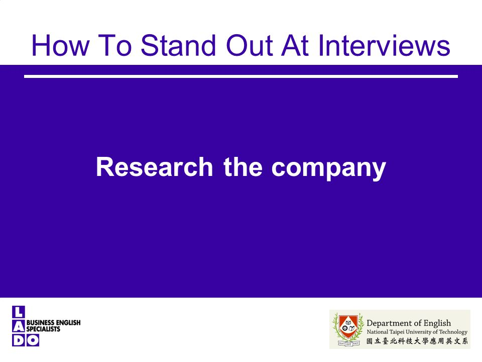How To Stand Out At Interviews Research the company
