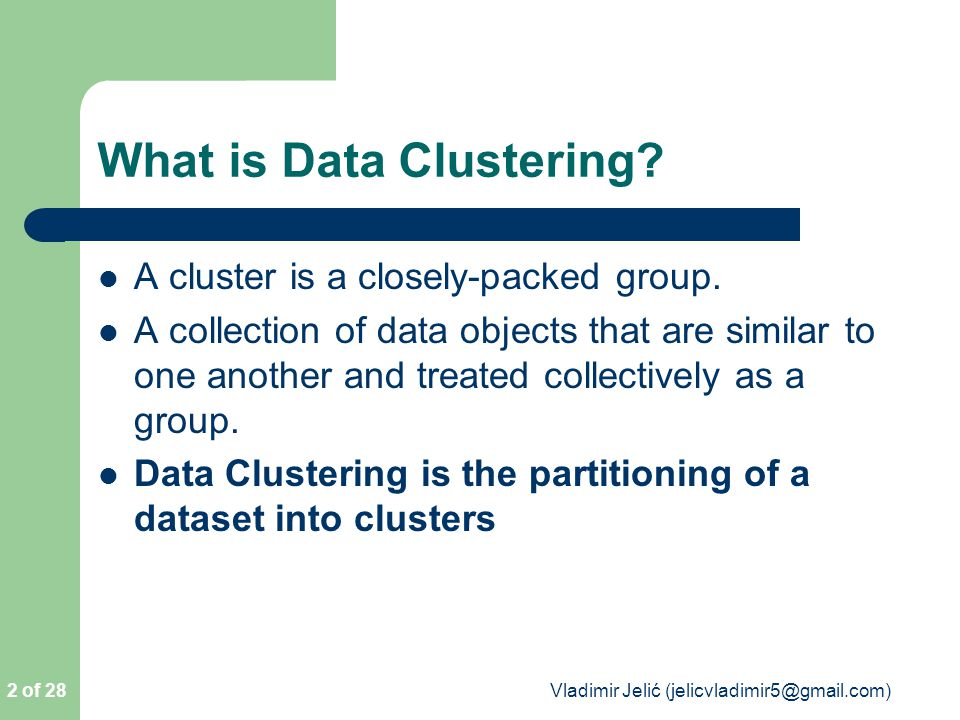 Clustering Features (CF) The Birch algorithm builds a dendrogram called clustering feature tree (CF tree) while scanning the data set.