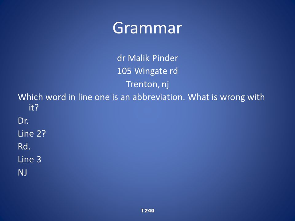 Grammar Mr. Ms. Dr. These are abbreviations of titles of people.