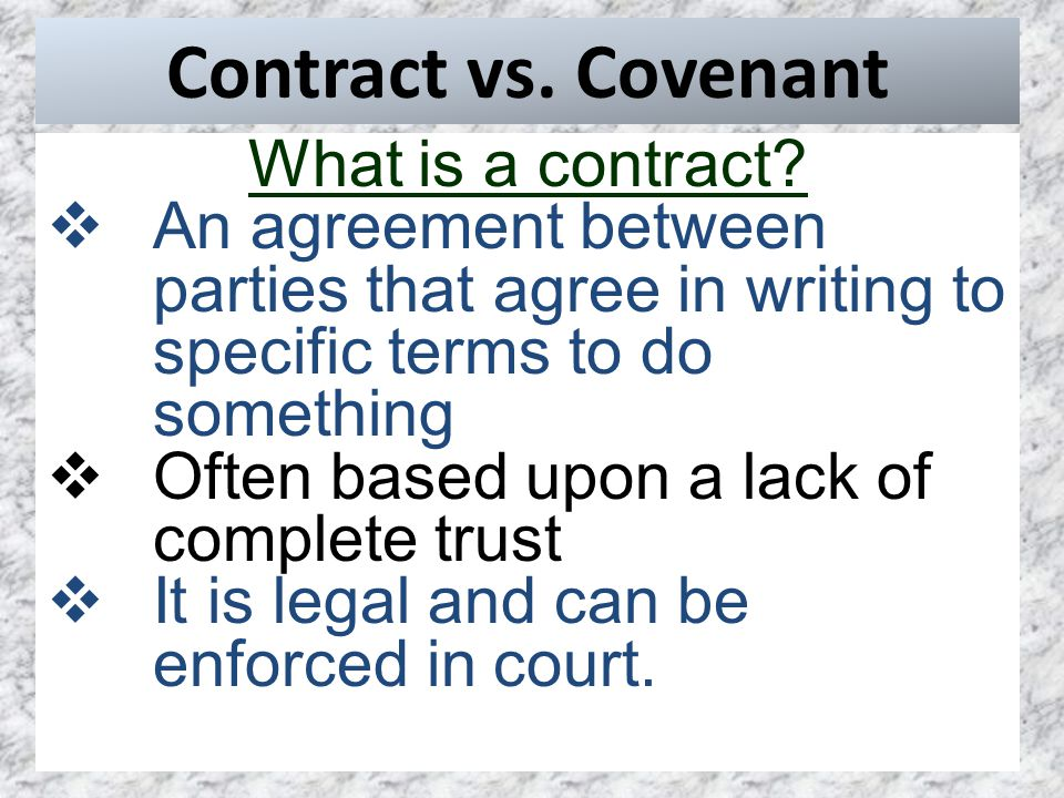 Contract vs. Covenant What is a contract.