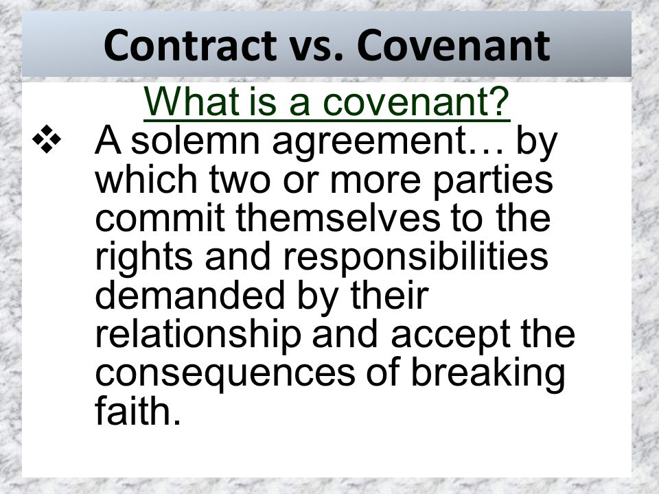 Contract vs. Covenant What is a covenant.