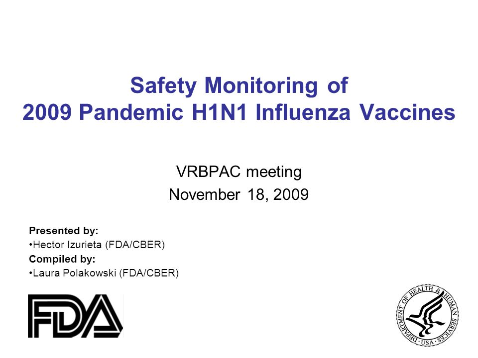 H1N1 Reports to VAERS — United States, 2009 (as of 11/13/09) Total Reported Adverse Events 2,395 Nonserious 2,278 (95%) Serious 109 (5%) Live-attenuated 780 (34%) Inactivated 1498 (66%) Live-attenuated 33 (30%) Inactivated 76 (70%)