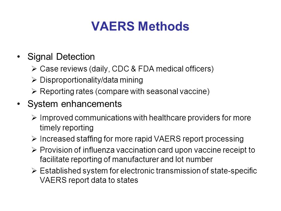 IHS Enhanced Passive Surveillance Methods Facilitate VAERS reporting for adverse events of interest (100% in select sites) Validate reports (quality control) Facilitate VAERS report completeness