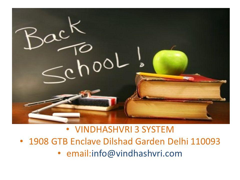 H VINDHASHVRI 3 SYSTEM 1908 GTB Enclave Dilshad Garden Delhi 110093 email:info@vindhashvri.com