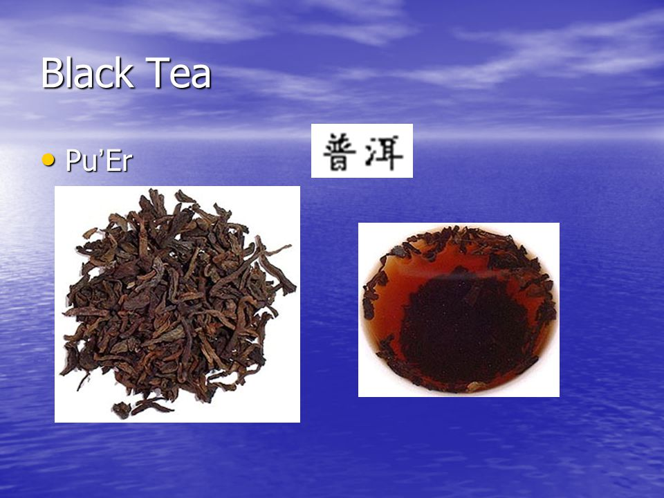 Black Tea Pu ' Er Pu ' Er