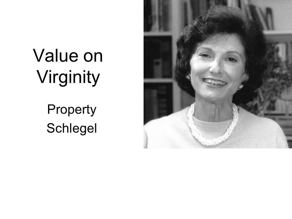 Value on Virginity Property Schlegel