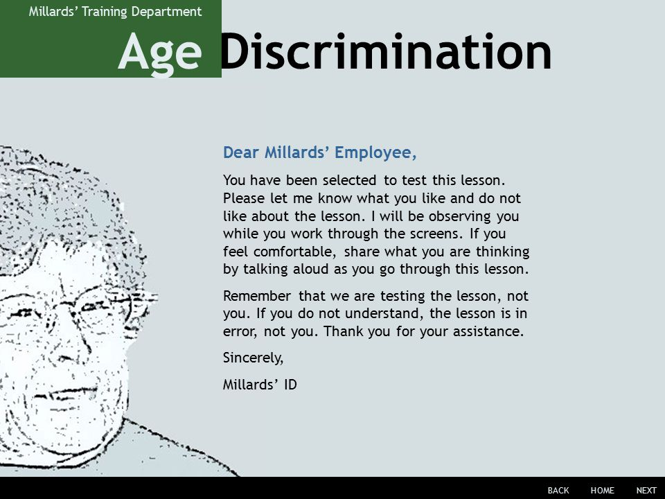 Age Discrimination BACKHOMENEXT Millards' Training Department Dear Millards' Employee, You have been selected to test this lesson.