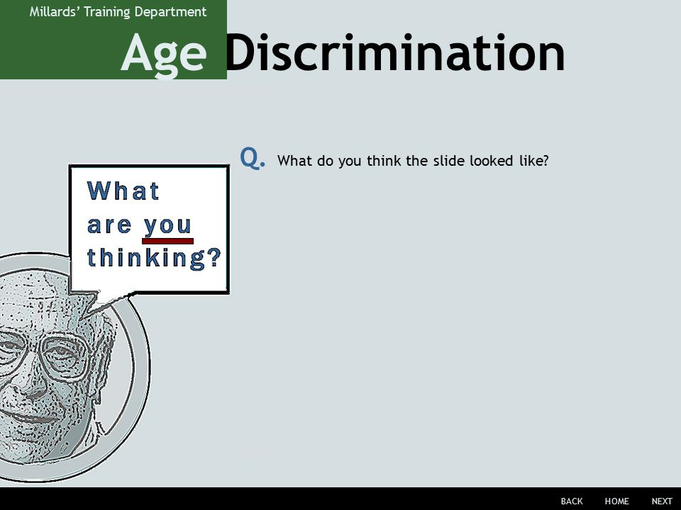 Age Discrimination BACKHOMENEXT Millards' Training Department Q.