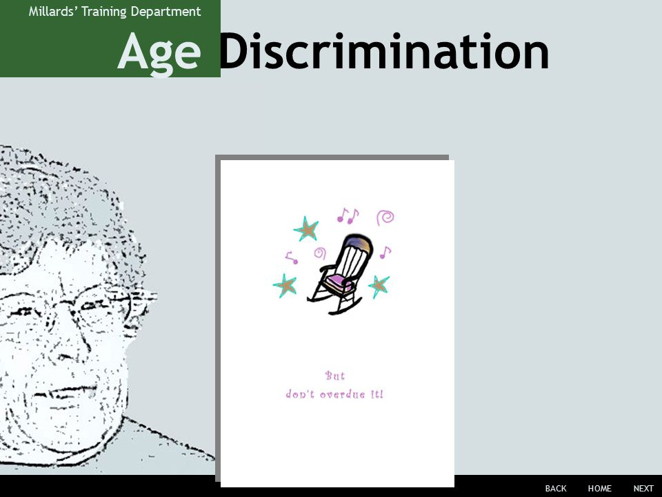 Age Discrimination BACKHOMENEXT Millards' Training Department