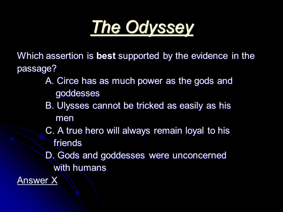 The Odyssey The Odyssey Which assertion is best supported by the evidence in the passage.