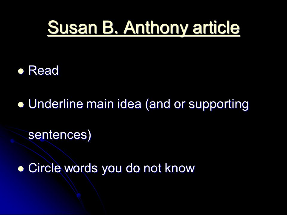 Susan B.Anthony article Susan B. Anthony article For which audience does Ms.