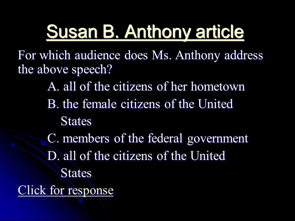 Susan B. Anthony article Susan B. Anthony article For which audience does Ms.