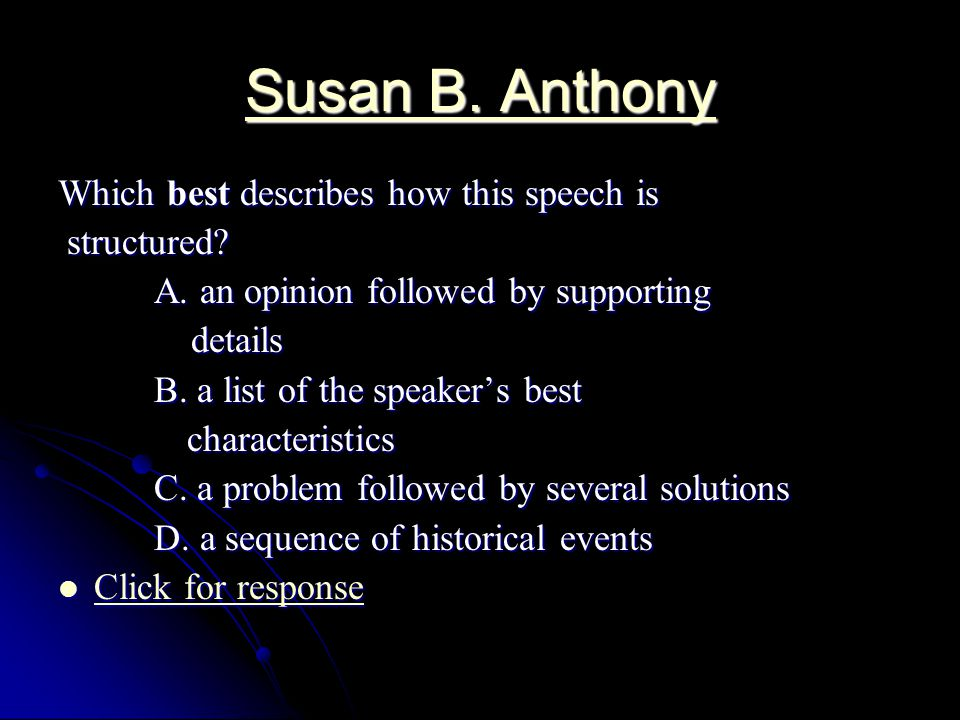Susan B.Anthony Susan B. Anthony Throughout the speech, the speaker uses examples to A.