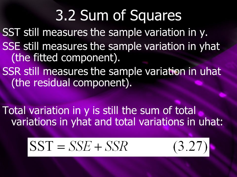 3.2 Sum of Squares SST still measures the sample variation in y.