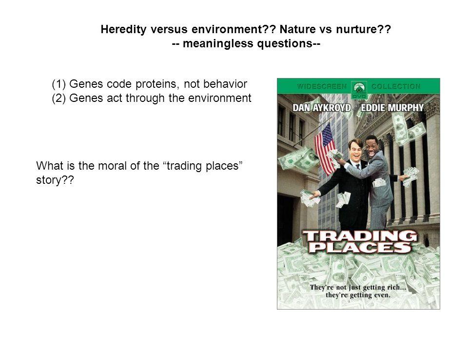 (1) Genes code proteins, not behavior (2) Genes act through the environment Heredity versus environment?.