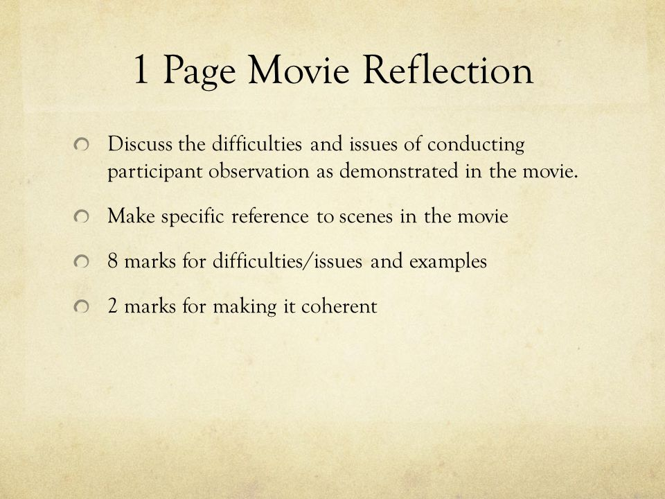 1 Page Movie Reflection Discuss the difficulties and issues of conducting participant observation as demonstrated in the movie. Make specific referenc