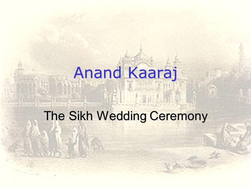 Anand Kaaraj The Sikh Wedding Ceremony