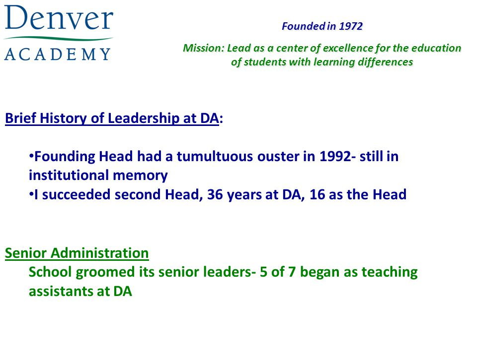 Brief History of Leadership at DA: Founding Head had a tumultuous ouster in 1992- still in institutional memory I succeeded second Head, 36 years at D