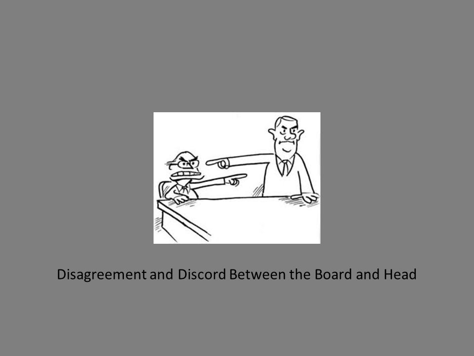 Disagreement and Discord Between the Board and Head
